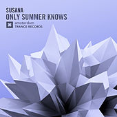 Only Summer Knows by Susana