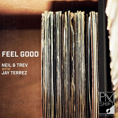 Feel Good (with Jay Terrez) by Neil