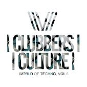 Clubbers Culture: World Of Techno, Vol.6 - EP by Various Artists