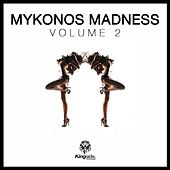 Mykonos Madness (Volume 2) by Various Artists