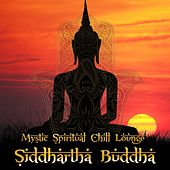 Siddhartha Buddha Mystic Spirtual Chill Lounge by Various Artists