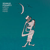 Heels Over Head by Seamus Fogarty