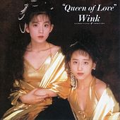 Queen of Love (Remastered 2013) by Wink