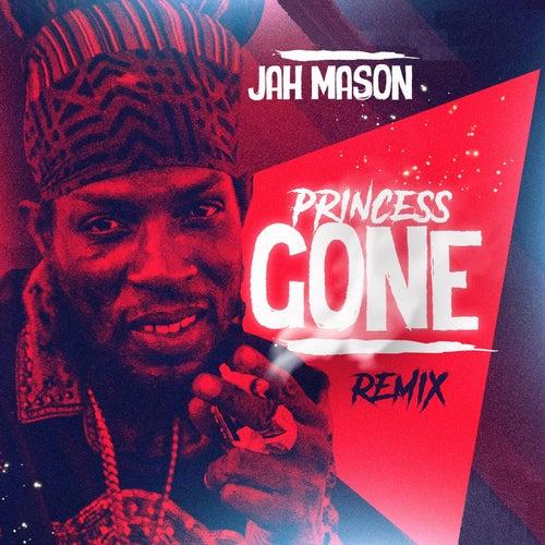 Princess Gone (Remix) by Jah Mason