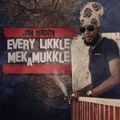Every Likkle Mek a Mukkle by Jah Mason
