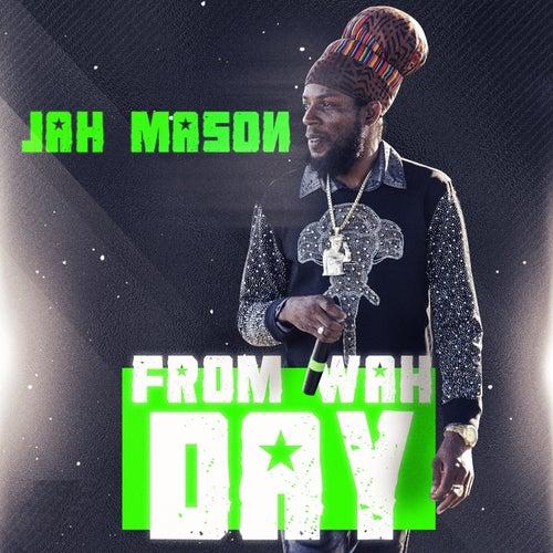 From Wah Day by Jah Mason