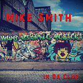 In Da Club by Mike Smith