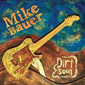 Dirt & Soul by Mike Bauer