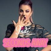 Seconds Away by Jade