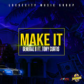 Make It (Feat Tony Curtis) - Single by General B