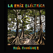 La Raíz Eléctrica by Raul Rodríguez
