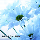 Rest in Spa – Calm New Age Music, Relaxation in Quiet Place, Chilled Melodies, Spiritual Rest by S.P.A