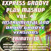 Play Mashup compilation Vol. 4 (Special Instrumental And Drum Groove Versions Tribute To Duf Punk-Madonna-Ed Sheeran) by Express Groove