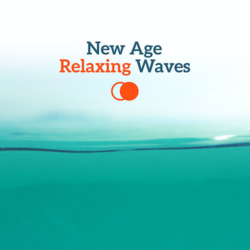 New Age Relaxing Waves – Rest with Soft Sounds, Melodies to Calm Down, Stress Relief by Relaxing Sounds of Nature
