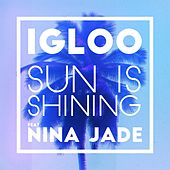 Sun Is Shining (feat. Nina Jade) (2Darc Remix) by Igloo