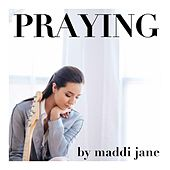 Praying by Maddi Jane