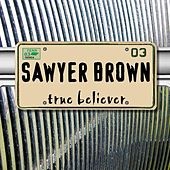 Play & Download True Believer by Sawyer Brown | Napster