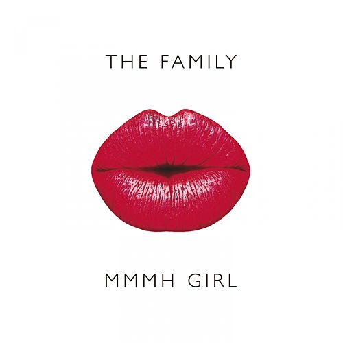 Mmmh Girl by Family