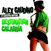 Destination Calabria by Alex Gaudino