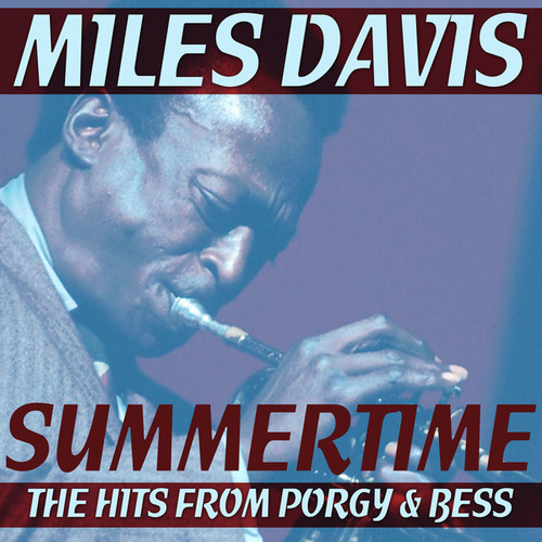 Summertime - The Hits From Porgy & Bess de Miles Davis