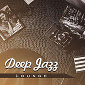 Deep Jazz Lounge – Jazz Music, Instrumental, Ambient Lounge, Piano Music for Dinner, Restaurant Music by The Jazz Instrumentals