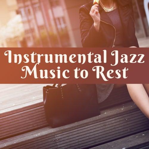 Instrumental Jazz Music to Rest – Chilled Jazz Melodies, Smooth Sounds, Evening Jazz, Piano Bar, Background Music de Soft Jazz