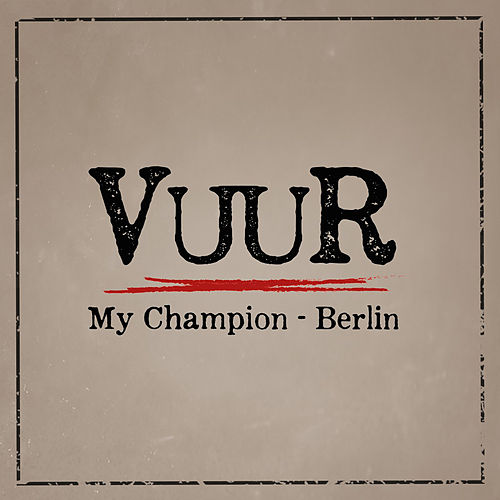 "Vuur: ""My Champion - Berlin"""