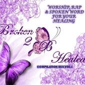 Broken 2 B Healed by Various Artists