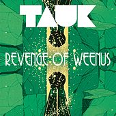 Revenge of Weenus by Tauk