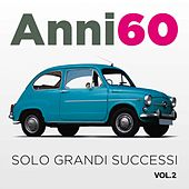 Anni 60 VOL.2 (Solo grandi successi) by Various Artists