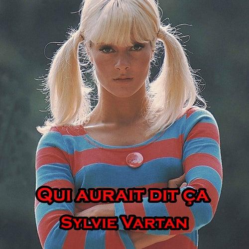 Qui aurait dit ça by Sylvie Vartan