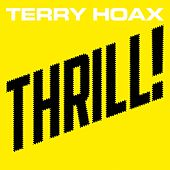 Thrill! by Terry Hoax