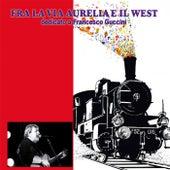 Fra la via Aurelia e il West (dedicato a Francesco Guccini) by Various Artists