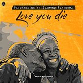 Love You Die (feat. Diamond Platnumz) de Patoranking