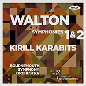 Walton Symphonies 1 & 2 by Kirill Karabits
