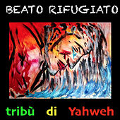 Beato rifugiato by Tribù di Yahweh