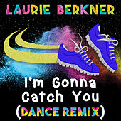 I'm Gonna Catch You (Dance Remix) by The Laurie Berkner Band
