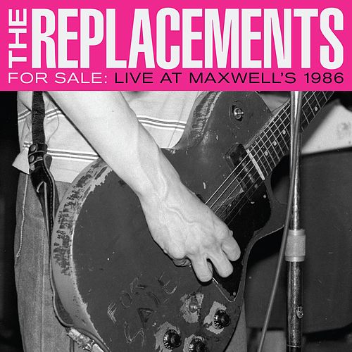 Takin A Ride (Live at Maxwell's, Hoboken, NJ, 2/4/86) by The Replacements