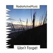 Won't Forget by Radio Active Music