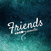 Friends (Acoustic) by Matt Johnson