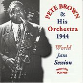Pete Brown and His Orchestra 1944 World Jam Session by Jonah Jones