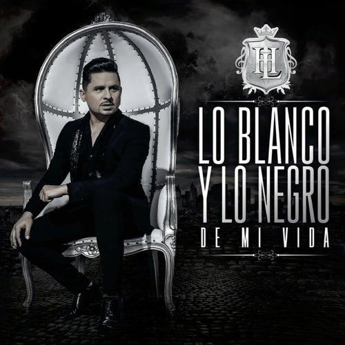 Lo Blanco Y Lo Negro De Mi Vida by Larry Hernández