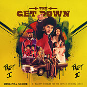 The Get Down (Score Soundtrack from the Netflix Original Series) by Elliott Wheeler