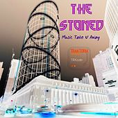 Music Take U Away - Single by Stoned