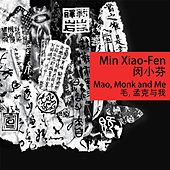 Mao, Monk and Me by Min Xiao-Fen