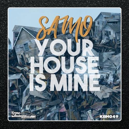 Your House Is Mine de Samo
