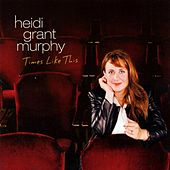Play & Download Times Like This by Heidi Grant Murphy | Napster
