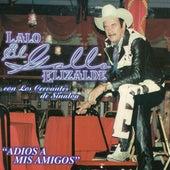 Adios a Mis Amigos by Lalo El Gallo Elizalde