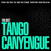 The Best Tango Canyengue by Various Artists