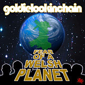 Fear of a Welsh Planet by Goldie Lookin' Chain